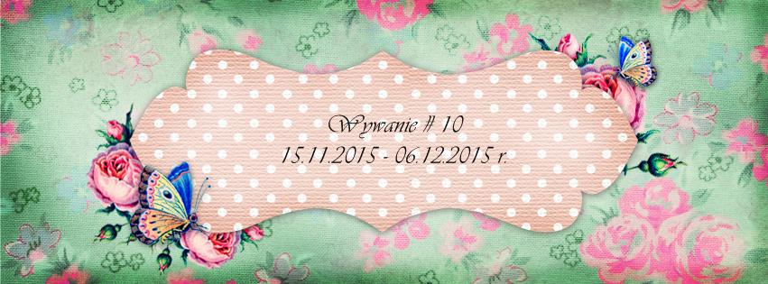 http://like-chellenges.blogspot.com/2015/11/wyzwanie-10.html