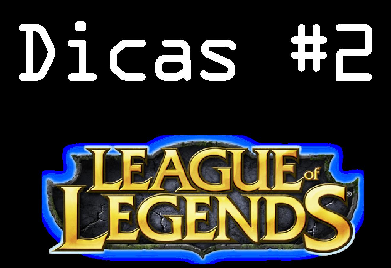 Preciso Falar: League of Legends - Dicas #2