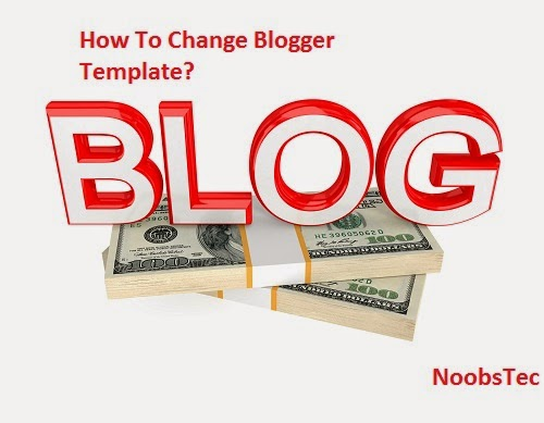 How To Change Blogger Template?