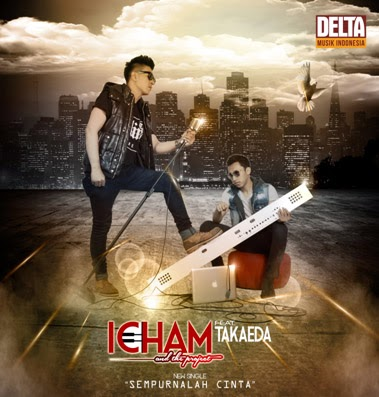 Icham and The Project Feat Takaeda – Sempurnalah Cinta