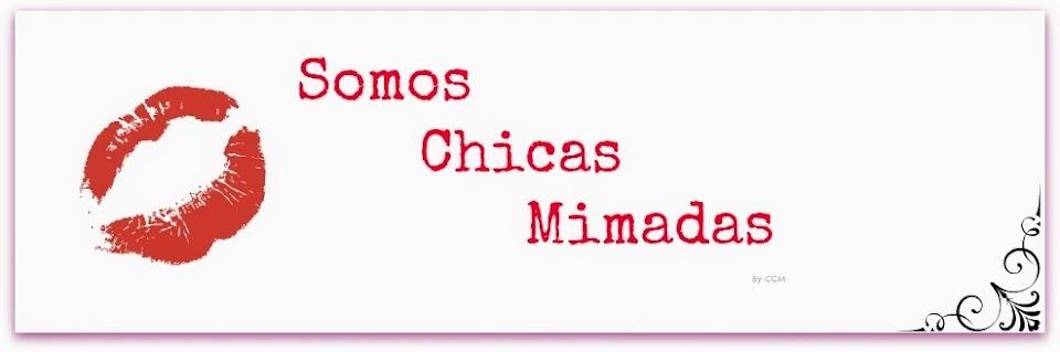 Somos Chicas Mimadas
