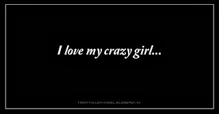 I love my crazy girl...