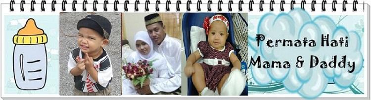 Permata Hati Mama + Daddy
