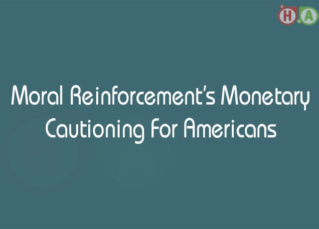 Moral Reinforcement's Monetary Cautioning For Americans