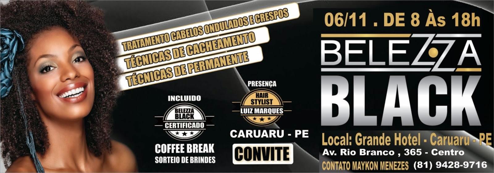 Dia 06 De Novembro a Belezza Black chega a Caruaru