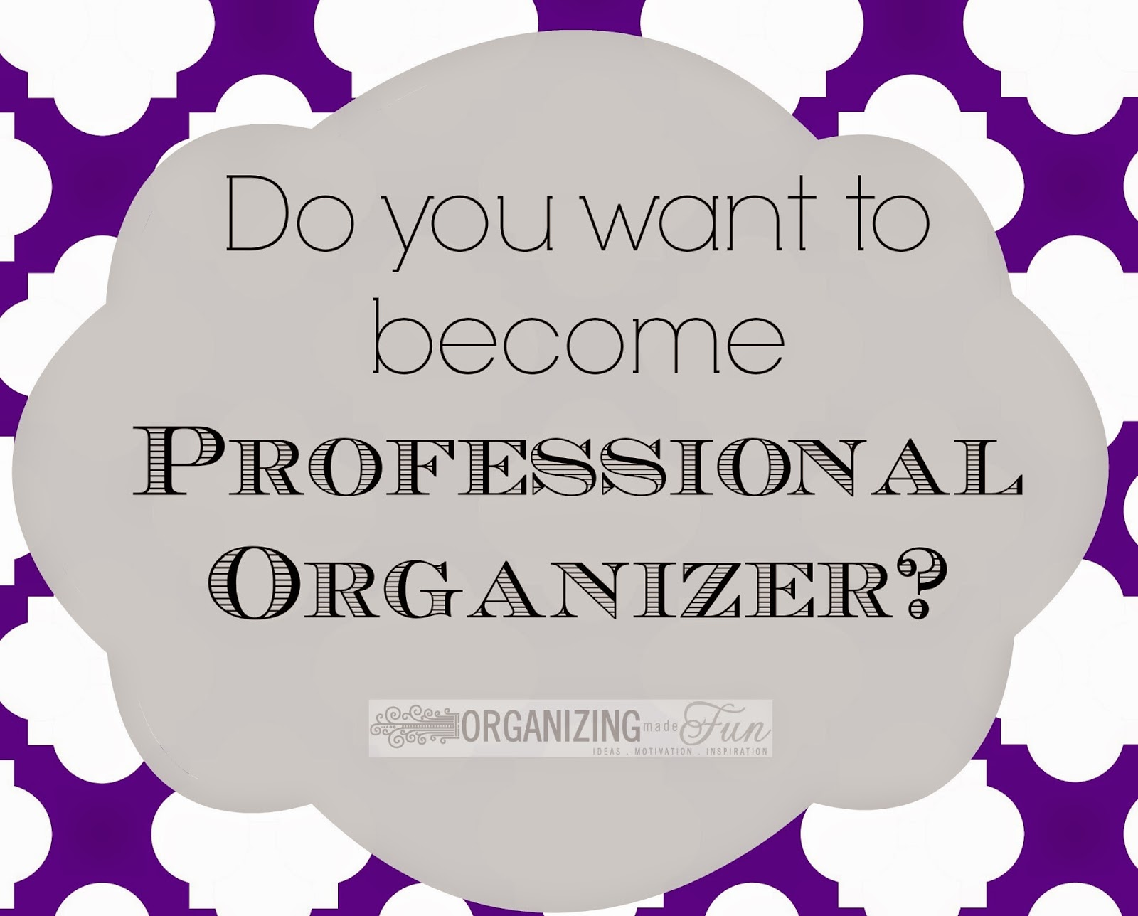Do you want to become a professional organizer? OrganizingMadeFun.com