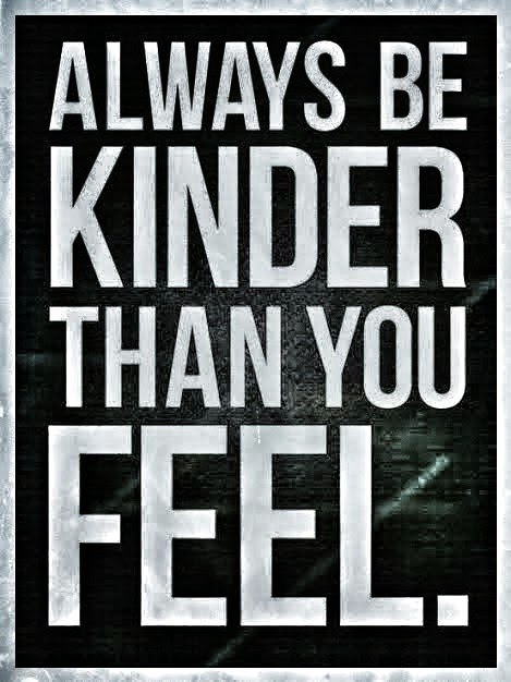 Alzheimer's Quote: Always be Kinder than You Feel