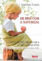 De bem com a natureza – Cuidando do seu filho com a alimentação viva