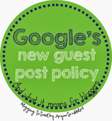 http://www.anyonita-nibbles.co.uk/2014/02/google-guest-post-policy.html
