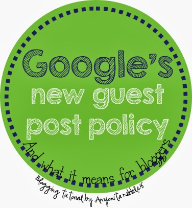 Google's New Guest Post Policy & What it means for bloggers