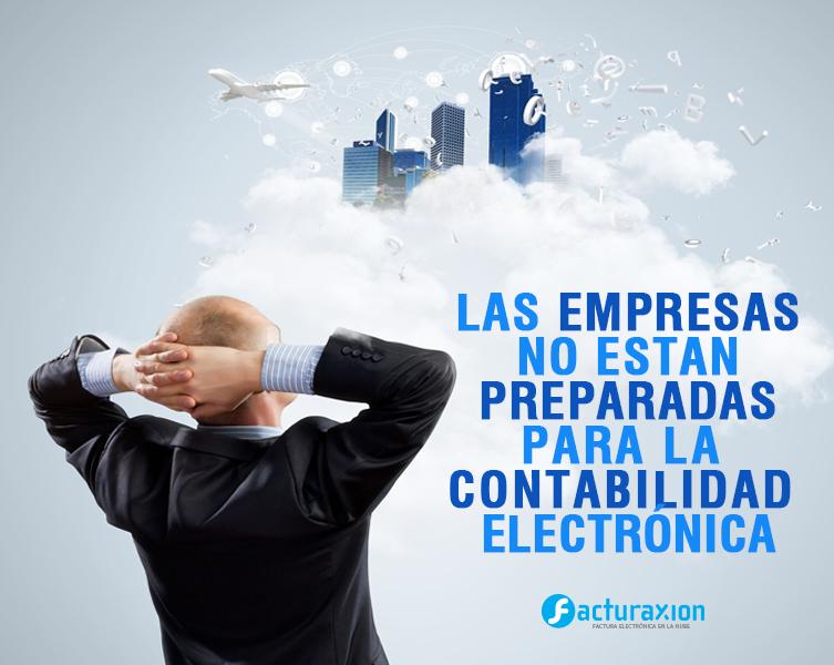 Las empresas no están preparadas para la contabilidad electrónica.