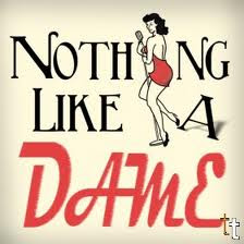 Nothing like a dame