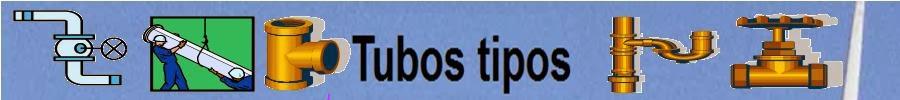 Tubos tipos