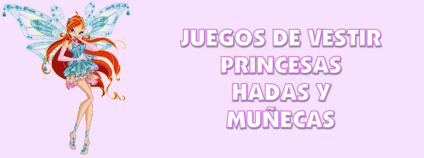 Juegos de vestir princesas hadas y muecas