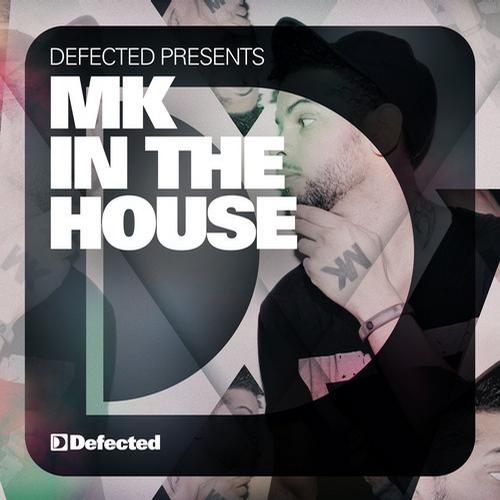 Download CD MP3 Defected Presents MK in the House (2013)