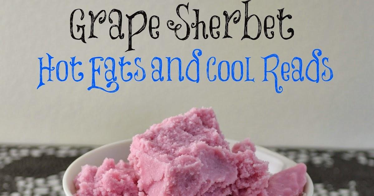 Hot Eats and Cool Reads: Grape Sherbet Recipe