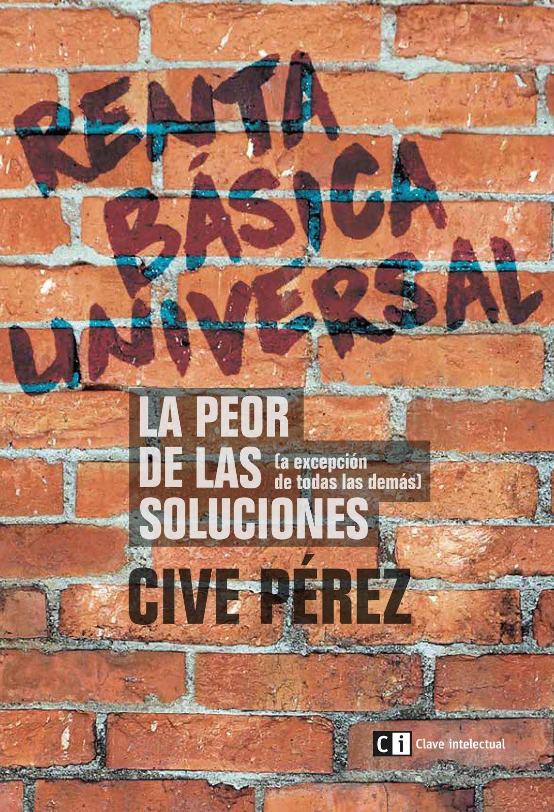 Renta Básica Universal: La peor de las soluciones [Exceptuando todas las demás]
