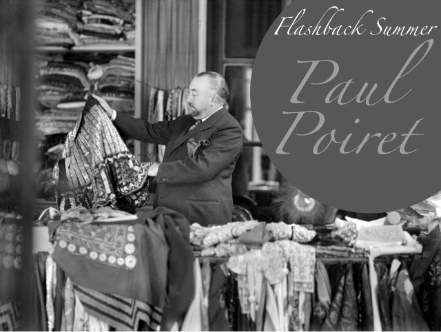 Flashback Summer:  Paul Poiret
