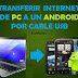 Compartir/transferir Internet de una PC a un dispositivo Android mediante puerto/cable USB