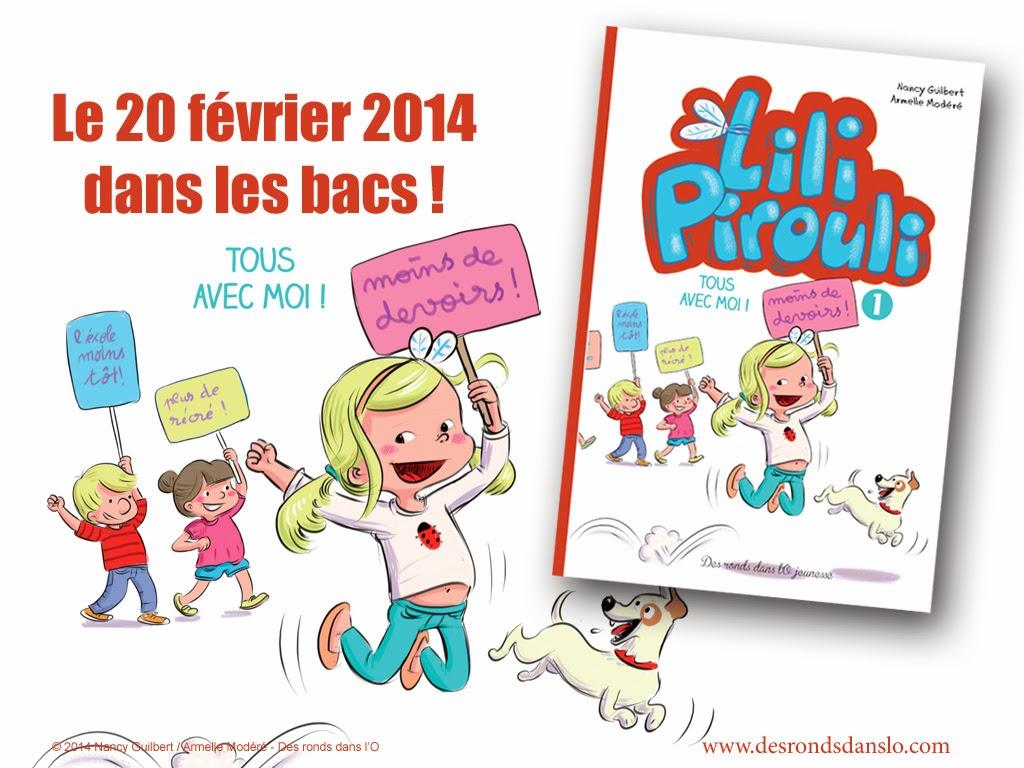 En librairie le 20 février 2014, Lili Pirouli tome 1 : voir la présentation (extrait, auteures, photos, commande en ligne)