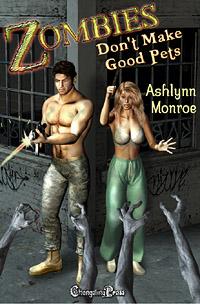 Zombies Don't Make Good Pets by Ashlynn Monroe