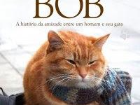"""Resenha: """"Um Gato de Rua Chamado Bob"""" -  James Bowen"""