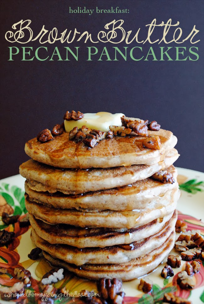 Brown Butter Pecan Pancakes | The perfect holiday breakfast: over the ...