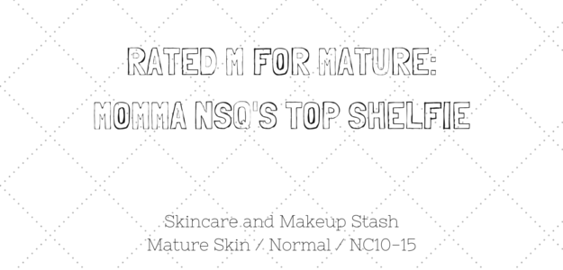 Rated M for Mature. Momma nsq's ITGTopShelfie. Korean Skincare and Korean Makeup Stash for Mature Skin / Normal / NC10-15 Skin Profile. Korean beauty products for mature skin.