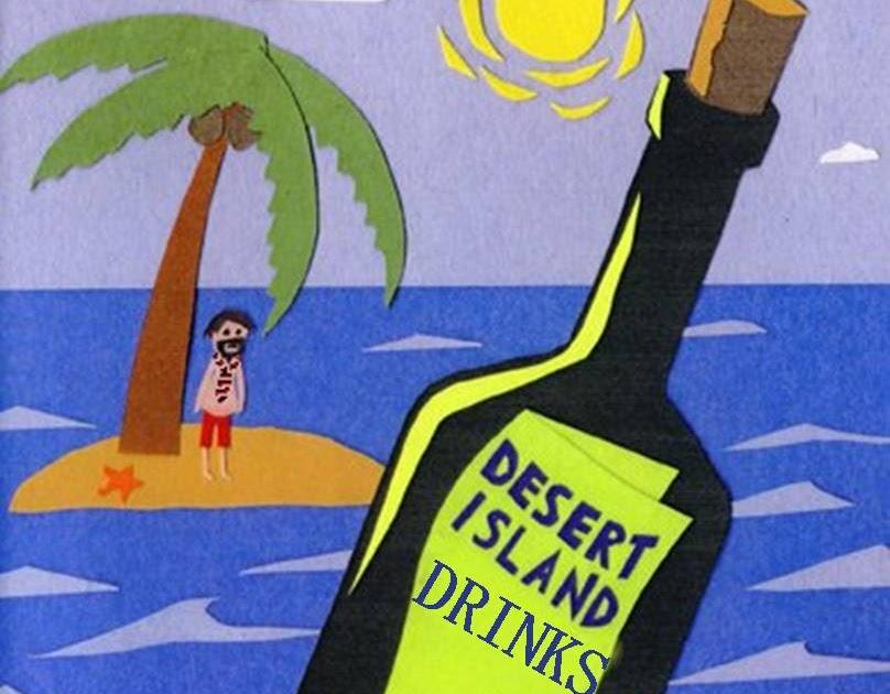 The Institute for Alcoholic Experimentation: Desert Island Drinks