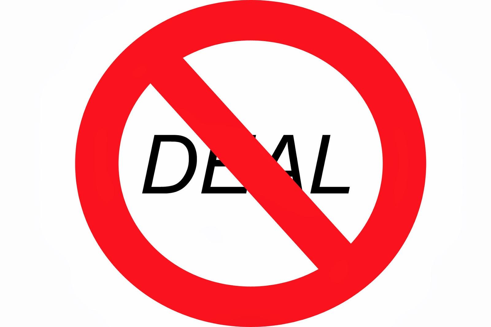 http://3.bp.blogspot.com/-4PB57C2aQNg/UlHY3QU1v6I/AAAAAAAAAKA/pmbQX6QFT1k/s1600/no+deal.jpg