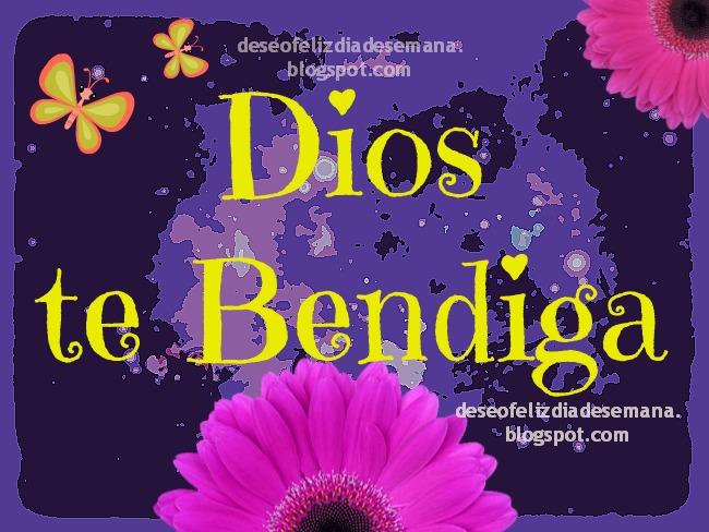 Dios te Bendiga y llene tus días de Amor. Mensaje cristiano con buenos deseos. Feliz día, frases de bendición para ti.  Que el Señor sea bendiciéndote. Imágenes lindas cristianas. Postales, tarjetas gratis facebook.