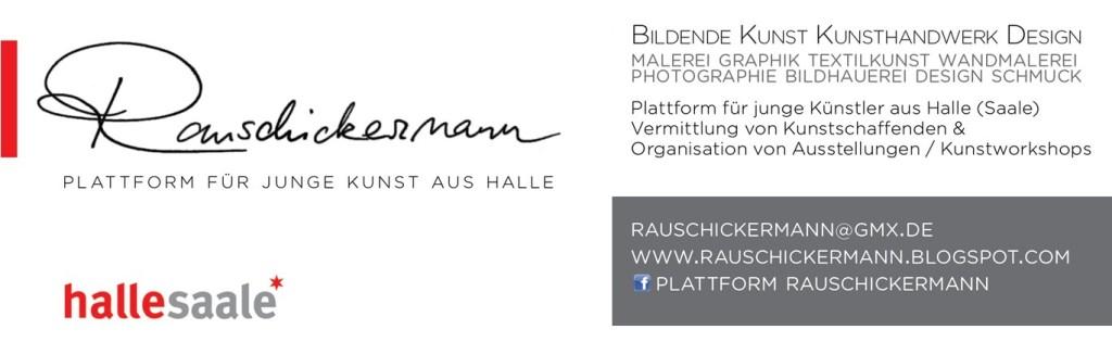 RAUSCHICKERMANN Plattform für Junge Kunst aus Halle (Saale)