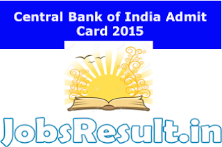 Central Bank of India Admit Card 2015