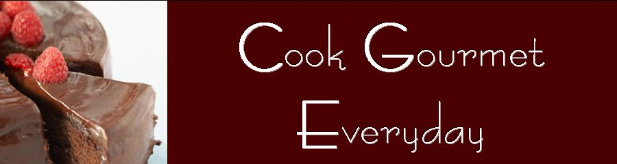 Cook Gourmet Everyday