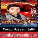 http://audionohay.blogspot.com/2014/10/fawad-hussain-jafri-nohay-2015.html