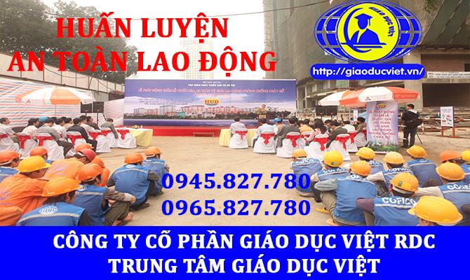 Học An Toàn Lao Động - Vệ Sinh Lao Động - Đăng Ký: 0945.827.780 - 0965.827.780 Cấp chứng chỉ an toàn lao động, chứng nhận an toàn lao động