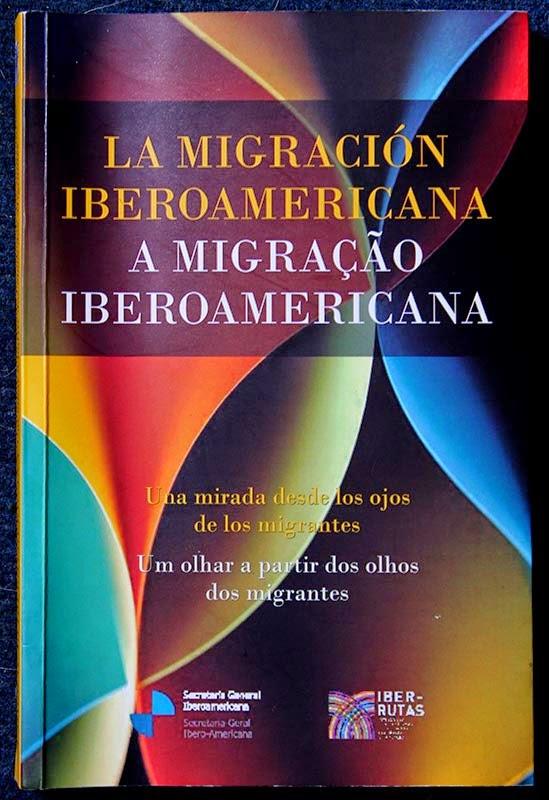 Libro Publicado: La migración Iberoamericana. Una mirada desde los ojos de los Migrantes.