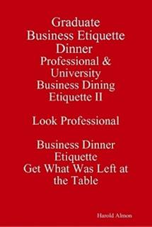 Etiquette Guide Business Dinner Etiquette Outclass the Competition