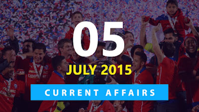 Current Affairs 5 July 2015