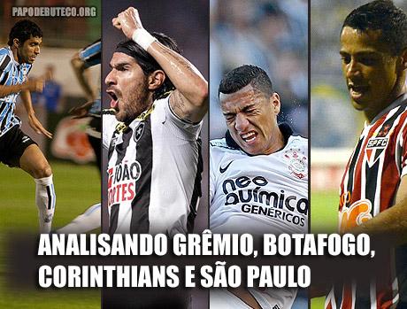 Análise de Grêmio, Corinthians, São Paulo e Botafogo