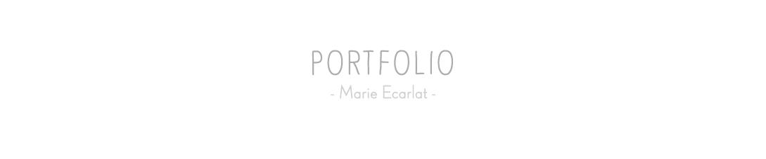 Marie Ecarlat - Portfolio