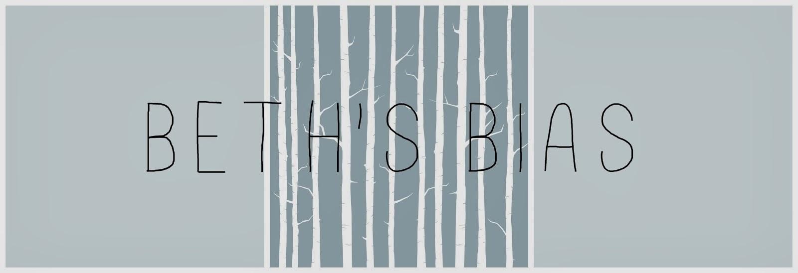 BETH'S BIAS