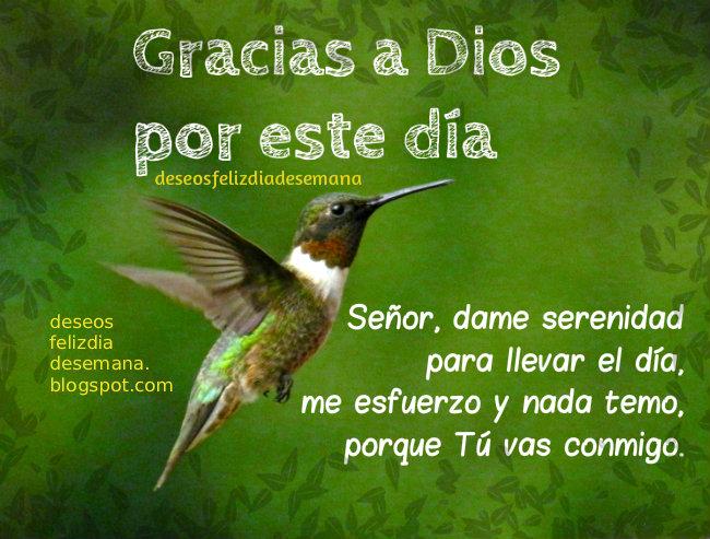 Gracias a Dios por el día de hoy. Imágenes de buenos días, gracias al Señor por un día más de vida, motivación, palabras positivas día jueves, viernes, agradecimiento, postales cristianas, tarjetas facebook.