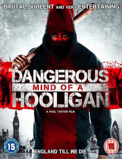 Ver Dangerous Mind of a Hooligan (2014) Online