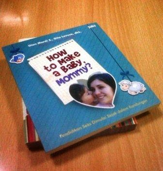 Resensi Buku:  How to Make a Baby, Mommy?