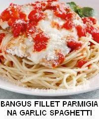 BANGUS FILLET PARMIGIANA WITH GARLIC SPAGHETTI