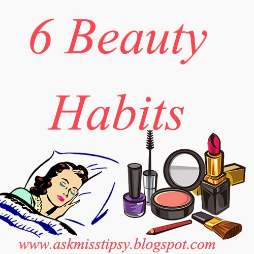 beauty | tip | habit| beauty habits | good beauty habits tips | daily beauty habits | daily cleansing | daily cleansing is important | dring more water | moisturize your skin | daily hand care | daily care | 6 habits | 6 beauty  habits | daily tips | ask | Miss tipsy | clear looking skin | good skin | fair skin | good apperence | grooming personality | 6 beauty habits everyone should do | thing we should do for beautiful skin | things we should do | beauty routine