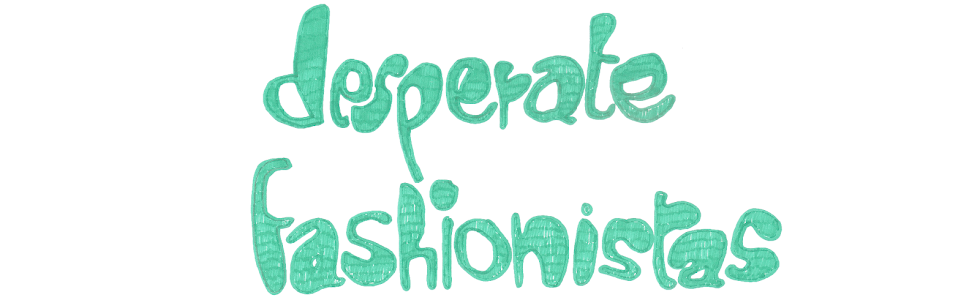 Desperate Fashionistas