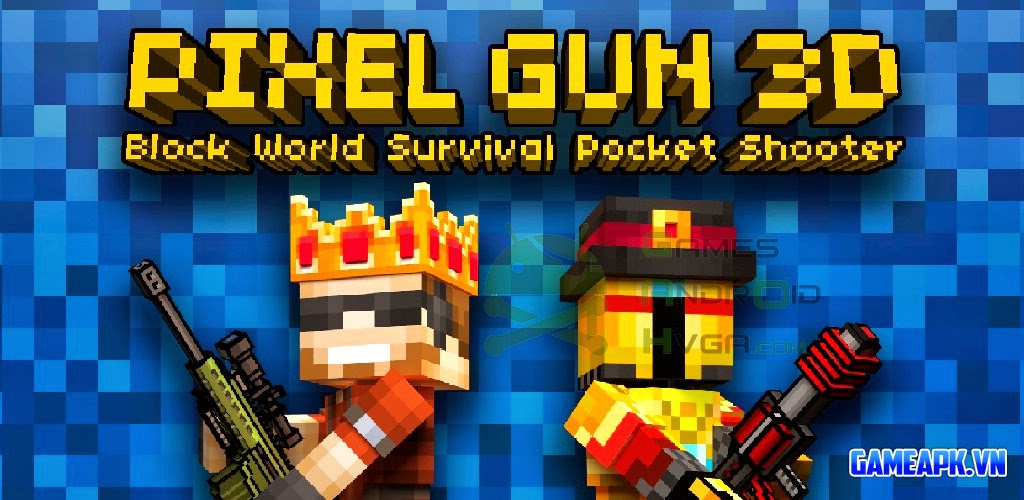Pixel Gun 3D v6.3.1 Mod (Unlimited Money & All Levels Unlocked) cho Android
