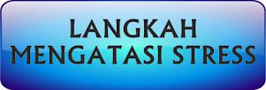 LANGKAH MENGATASI STRESS